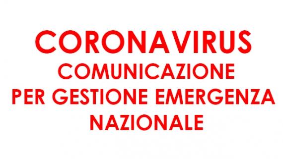CORONAVIRUS  COMUNICAZIONE PER GESTIONE EMERGENZA NAZIONALE