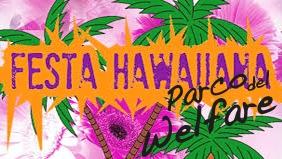 FESTA HAWAIANA AL PARCO DEL WELFARE